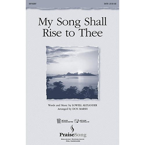 PraiseSong My Song Shall Rise to Thee SATB arranged by Don Marsh-thumbnail