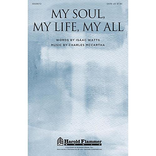 Shawnee Press My Soul, My Life, My All SATB composed by Charles McCartha