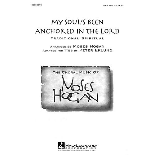 Hal Leonard My Soul's Been Anchored in the Lord TTBB A Cappella arranged by Moses Hogan