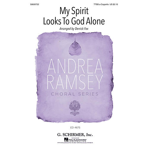 G. Schirmer My Spirit Looks to God Alone (Andrea Ramsey Choral Series) TTBB composed by Derrick Fox
