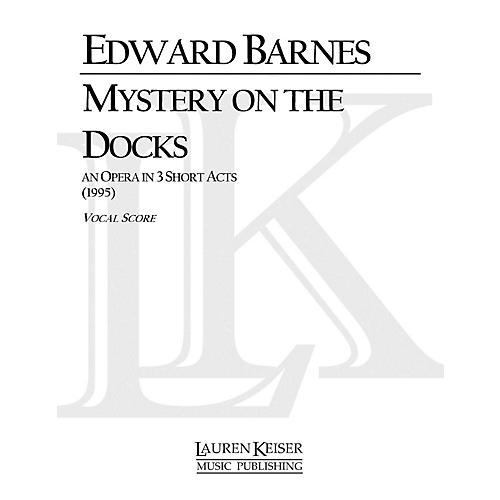 Lauren Keiser Music Publishing Mystery on the Docks (Opera Vocal Score) LKM Music Series  by Edward Barnes-thumbnail