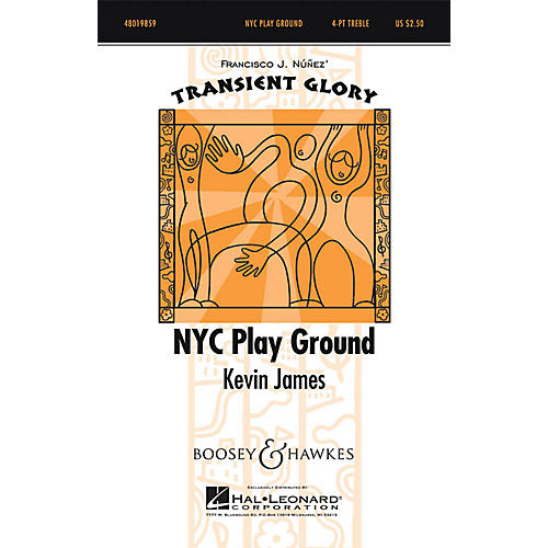 Boosey and Hawkes NYC Play Ground (Transient Glory Series) 4 Part Treble composed by Kevin James-thumbnail