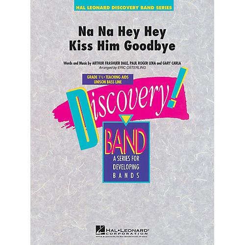 Hal Leonard Na Na Hey Hey Kiss Him Goodbye Concert Band Level 1.5 Arranged by Eric Osterling-thumbnail
