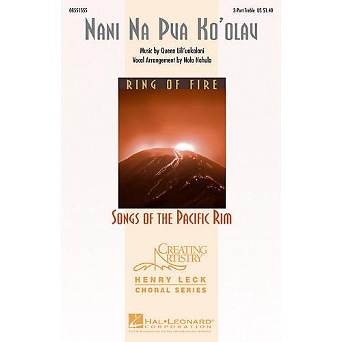 Hal Leonard Nani Na Pua Ko'olau (3-Part Treble) 3 Part Treble arranged by Nola Nahulu
