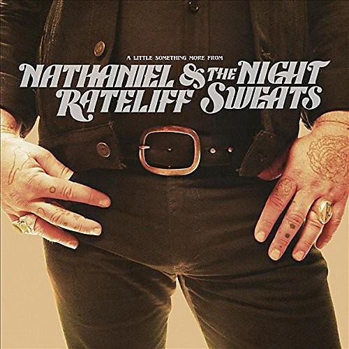 Alliance Nathaniel Rateliff & the Night Sweats - A Little Something More From