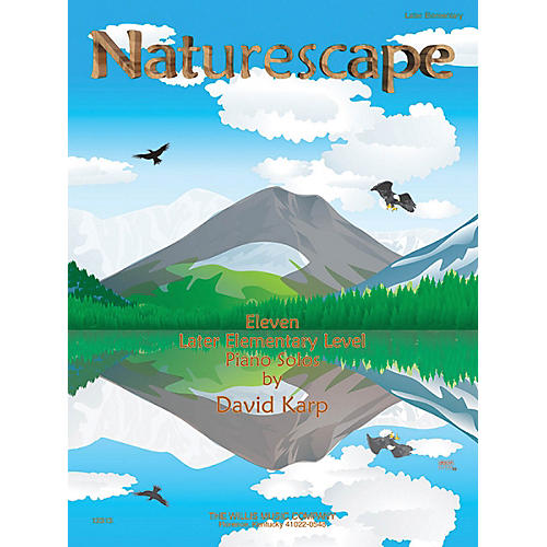 Willis Music Naturescape (Eleven Later Elem Level Piano Solos) Willis Series by David Karp