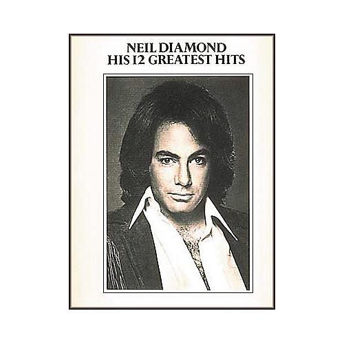 Hal Leonard Neil Diamond - 12 Greatest Hits Volume 1 Piano, Vocal, Guitar Songbook