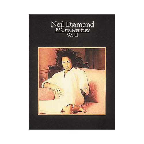 Hal Leonard Neil Diamond - 12 Greatest Hits Volume 2 Piano/Vocal/Guitar Artist Songbook