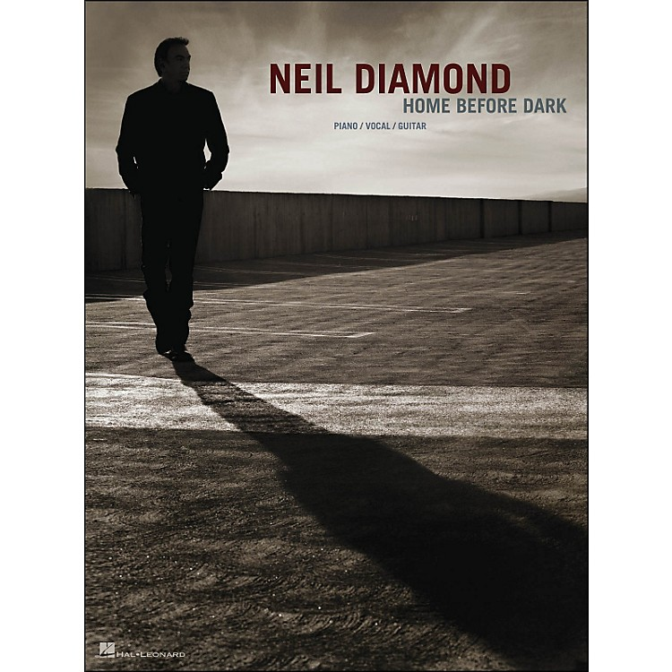 Hal Leonard Neil Diamond - Home Before Dark arranged for piano, vocal, and guitar (P/V/G)