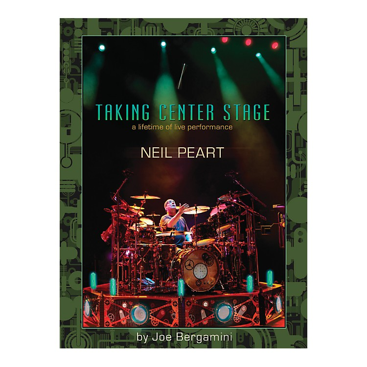 Hudson MusicNeil Peart: Taking Center Stage - A Lifetime Of Live Performance Book