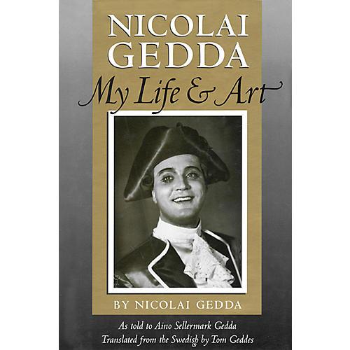 Amadeus Press Nicolai Gedda (My Life and Art) Amadeus Series Hardcover Written by Nicolai Gedda