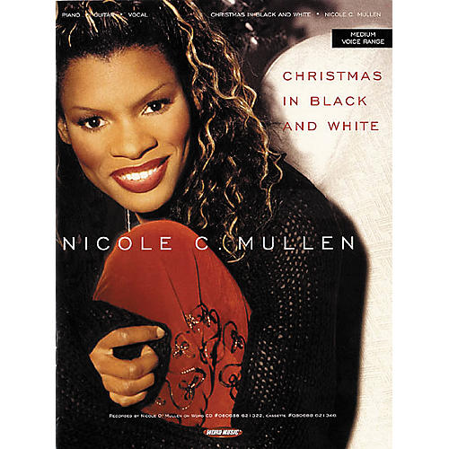 Word Music Nicole C. Mullen - Christmas in Black and White Piano, Vocal, Guitar Songbook