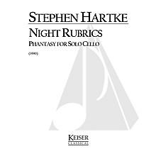Lauren Keiser Music Publishing Night Rubrics: Phantasy for Solo Cello LKM Music Series Composed by Stephen Hartke