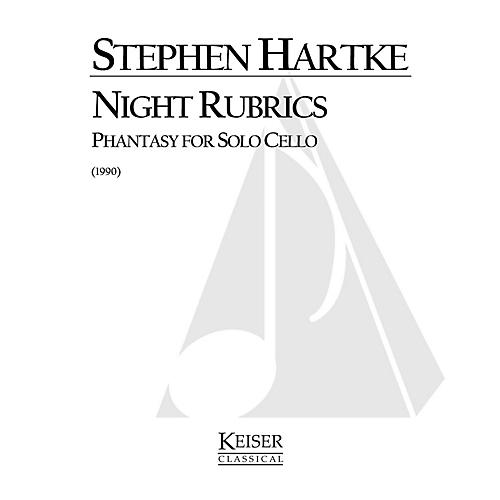 Lauren Keiser Music Publishing Night Rubrics: Phantasy for Solo Cello LKM Music Series Composed by Stephen Hartke