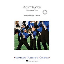 Arrangers Night Watch, Movement 2 Marching Band Level 3 Composed by Jay Dawson