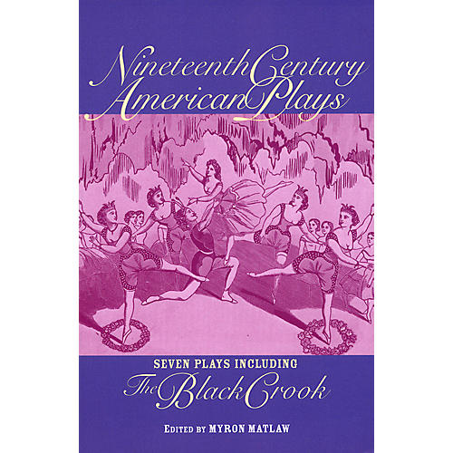 Applause Books Nineteenth Century American Plays Applause Books Series Softcover Written by Myron Matlaw-thumbnail