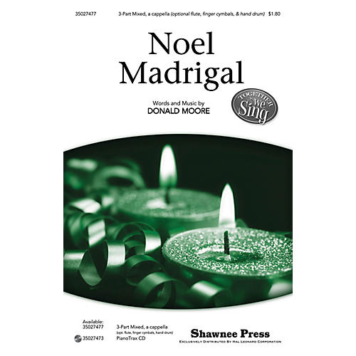 Shawnee Press Noel Madrigal (Together We Sing Series) 3-Part Mixed a cappella composed by Donald Moore