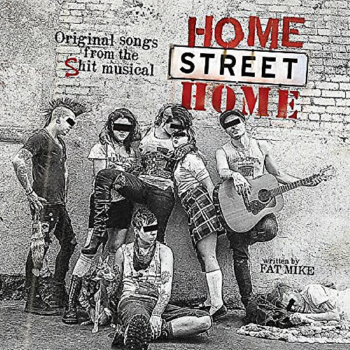 Alliance Nofx & Friends - Home Street Home: Original Songs from Shit Musical