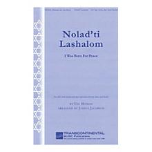 Transcontinental Music Nolad'ti Lashalom (I Was Born for Peace) SA arranged by Joshua Jacobson