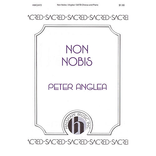 Hinshaw Music Non Nobis SATB composed by Peter Anglea