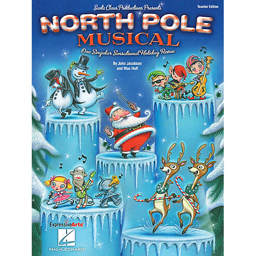 Hal Leonard North Pole Musical (One Singular Sensational Holiday Revue) PREV CD Composed by John Jacobson