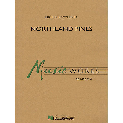 Hal Leonard Northland Pines Concert Band Level 2.5 Composed by Michael Sweeney