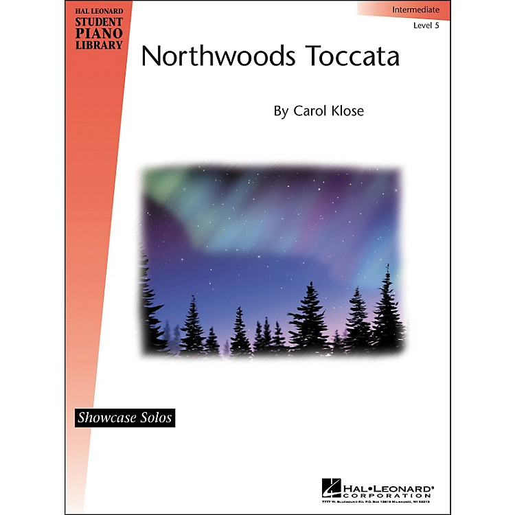 Hal Leonard Northwoods Toccata Intermediate Level 5 Showcase Solos Hal Leonard Student Piano Library By Carol Klose