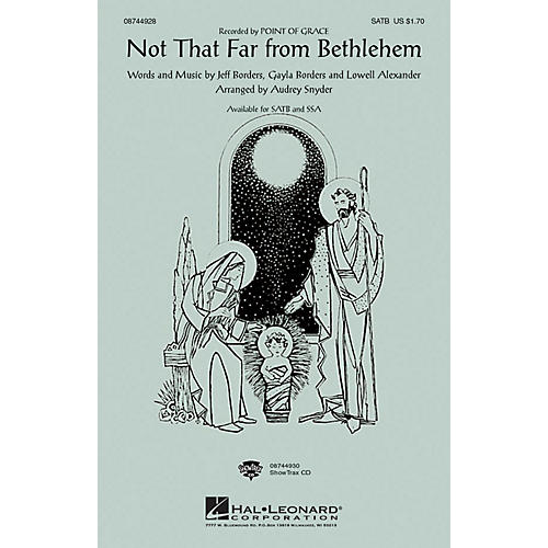 Hal Leonard Not That Far From Bethlehem SATB by Point Of Grace arranged by Audrey Snyder-thumbnail