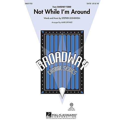 Hal Leonard Not While I'm Around (from Sweeney Todd) SATB arranged by Mark Brymer