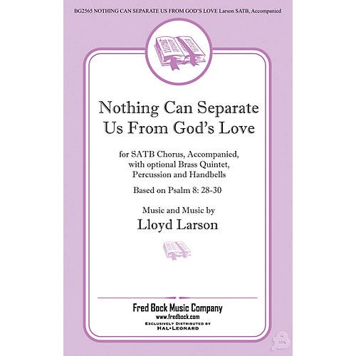 Fred Bock Music Nothing Can Separate Us from God's Love SATB composed by Lloyd Larson-thumbnail