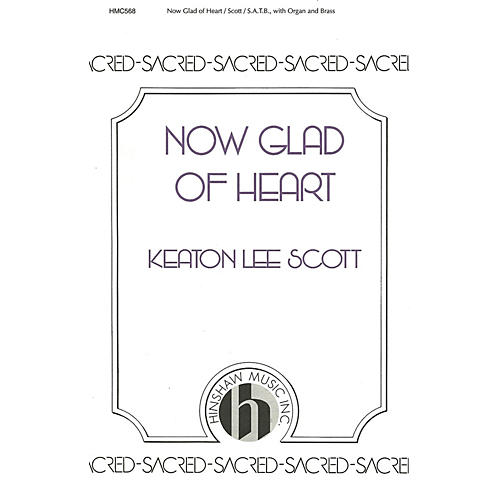 Hinshaw Music Now Glad of Heart SATB composed by K. Lee Scott-thumbnail