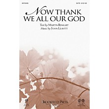 Brookfield Now Thank We All Our God CHOIRTRAX CD Composed by John Leavitt