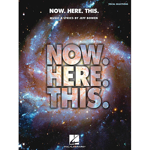 Hal Leonard Now. Here. This. - Piano/Vocal Selections