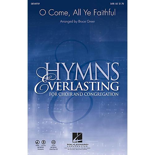 Hal Leonard O Come, All Ye Faithful SATB arranged by Bruce Greer