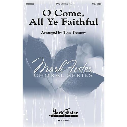 Mark Foster O Come, All Ye Faithful SATB arranged by Tom Trenney