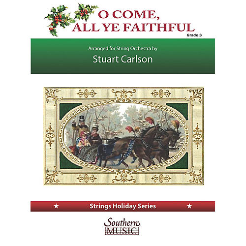 Southern O Come All Ye Faithful (for String Orchestra) Southern Music Series Softcover by Stuart Ross Carlson
