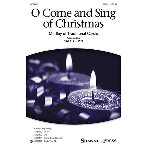 Shawnee Press O Come and Sing of Christmas (Medley of Traditional Carols) SATB arranged by Greg Gilpin-thumbnail