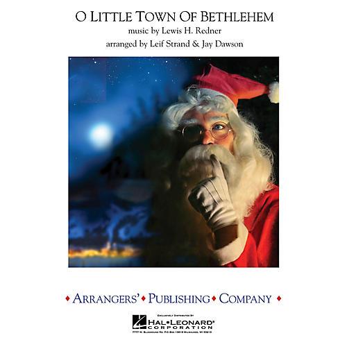 Arrangers O Little Town of Bethlehem Concert Band Arranged by Jay Dawson
