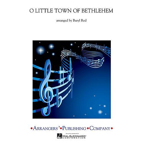 Arrangers O Little Town of Bethlehem Concert Band Level 2.5 Arranged by Buryl Red