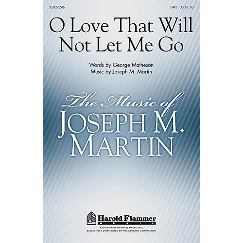 Shawnee Press O Love That Will Not Let Me Go SATB composed by Joseph M. Martin-thumbnail