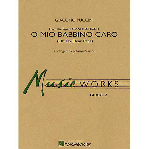Hal Leonard O Mio Babbino Caro Concert Band Level 2 Composed by Giacomo Puccini Arranged by Johnnie Vinson