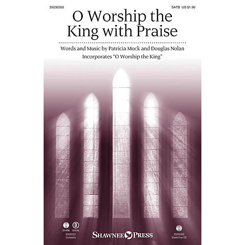 Shawnee Press O Worship the King with Praise SATB composed by Patricia Mock-thumbnail