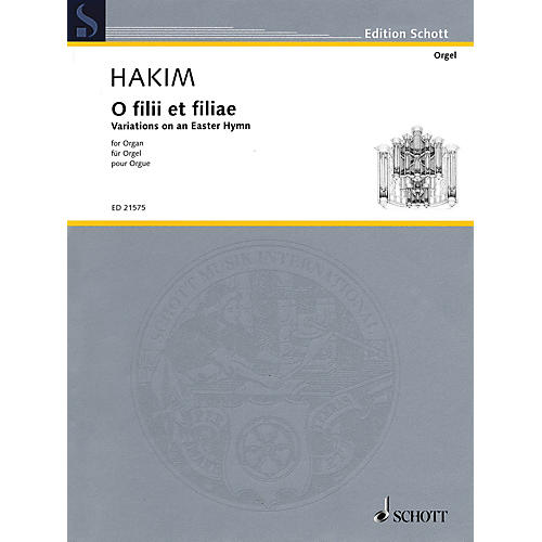 Schott O filii et filiae (Variations on an Easter Hymn for Organ) Schott Series Softcover Composed by Naji Hakim-thumbnail