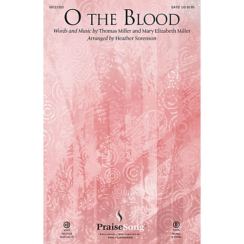 PraiseSong O the Blood SATB by Gateway Worship arranged by Heather Sorenson