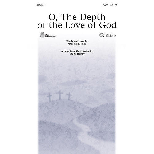 PraiseSong O, the Depth of the Love of God (ChoirTrax CD) CHOIRTRAX CD Arranged by Marty Hamby