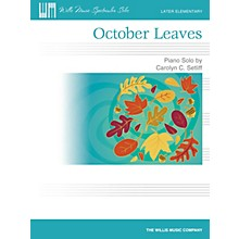Willis Music October Leaves (Later Elem Level) Willis Series by Carolyn C. Setliff