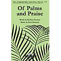 Shawnee Press Of Palms and Praise SATB composed by Barbara Furman thumbnail