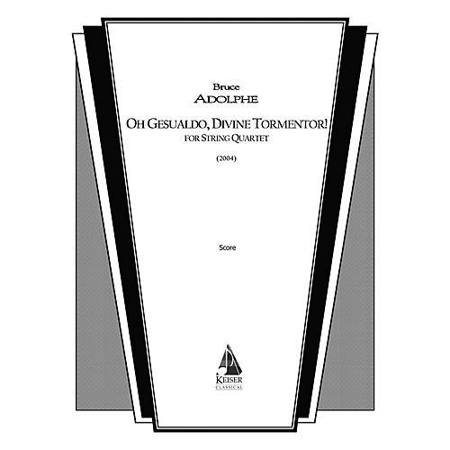 Lauren Keiser Music Publishing Oh Gesualdo, Divine Tormentor! (String Quartet) LKM Music Series Composed by Bruce Adolphe-thumbnail