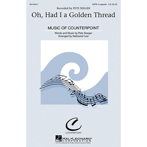 Hal Leonard Oh, Had I a Golden Thread SATB by Pete Seeger arranged by Nathaniel Lew-thumbnail
