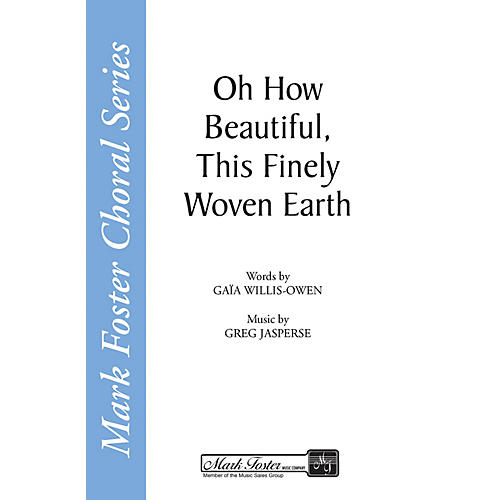Shawnee Press Oh How Beautiful, This Finely Woven Earth SATB a cappella composed by Greg Jasperse-thumbnail